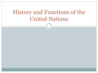 History and Functions of the United Nations