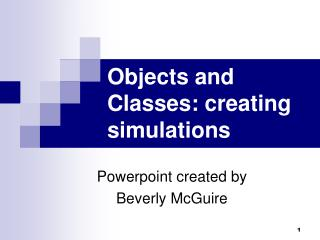 Objects and Classes: creating simulations