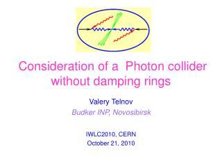 Valery Telnov Budker INP, Novosibirsk IWLC2010, CERN October 21,  2010