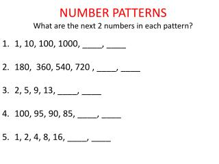 NUMBER PATTERNS What are the next 2 numbers in each pattern?
