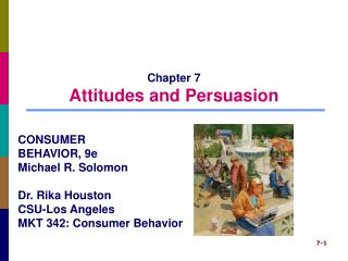 Chapter 7 Attitudes and Persuasion