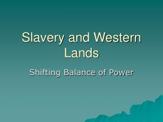 Slavery and Western Lands