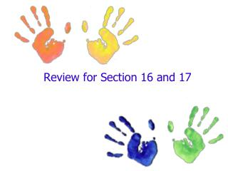 Review for Section 16 and 17