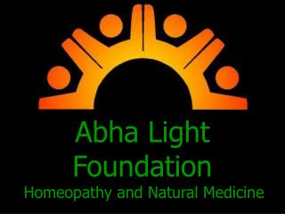 Abha Light  Foundation   Homeopathy and Natural Medicine
