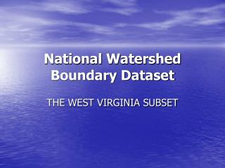 National Watershed Boundary Dataset