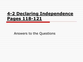 4-2 Declaring Independence Pages 118-121