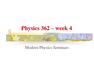 Physics 362 – week 4