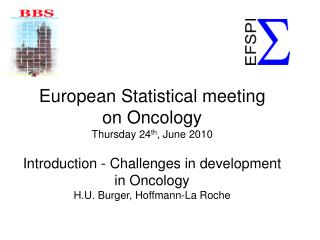 European Statistical meeting on Oncology Thursday 24th, June 2010