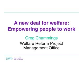 A new deal for welfare: Empowering people to work