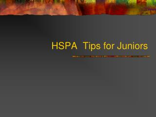 HSPA  Tips for Juniors