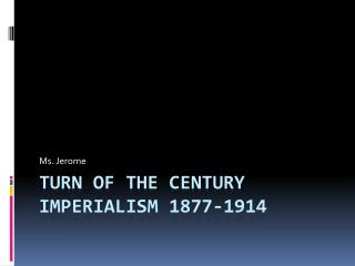 Turn of the Century imperialism 1877-1914