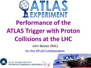 Performance of the  ATLAS Trigger with Proton Collisions at the LHC