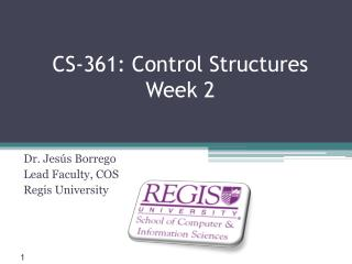 CS-361: Control Structures Week 2