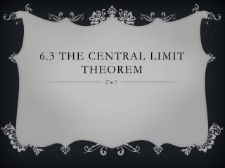 6.3 The central limit theorem