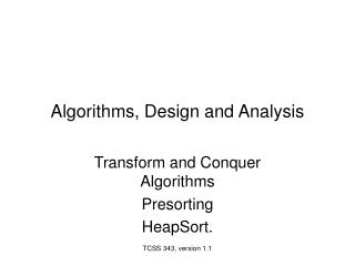Algorithms, Design and Analysis