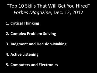 """""""Top 10 Skills That  W ill  G et  Y ou Hired"""" Forbes Magazine , Dec. 12 , 2012"""