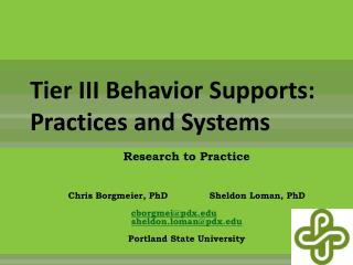 Tier III Behavior Supports: Practices and Systems