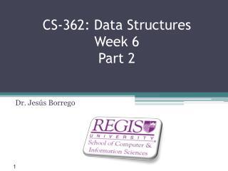 CS-362: Data Structures Week 6 Part 2