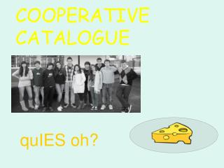 COOPERATIVE CATALOGUE quIES oh?