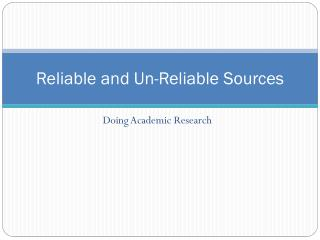 Reliable and Un-Reliable Sources