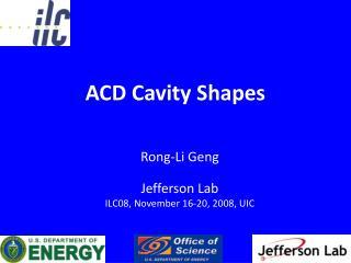 ACD Cavity Shapes