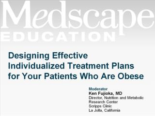 Designing Effective Individualized Treatment Plans for Your Patients Who Are Obese