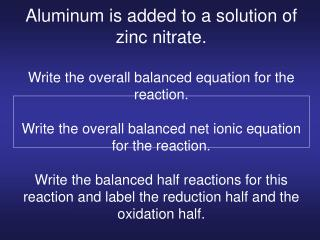 is added to a solution of zinc bellwork