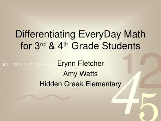 Differentiating EveryDay Math for 3 rd  & 4 th  Grade Students