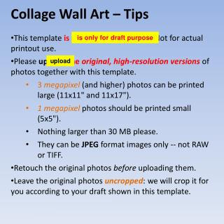 Collage Wall Art � Tips This template  is only for draft purpose . Not for actual printout use.