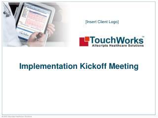 Implementation Kickoff Meeting