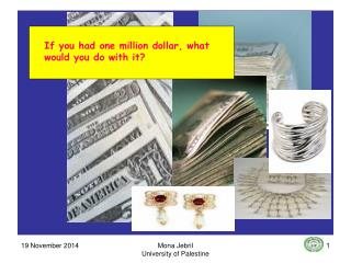 If you had one million dollar, what would you do with it?