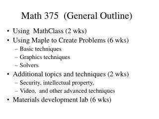 Math 375  (General Outline)