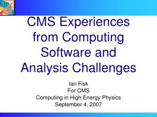CMS Experiences from Computing Software and Analysis Challenges