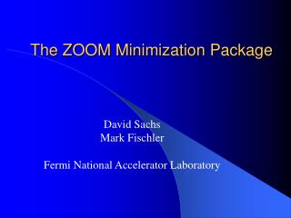 The ZOOM Minimization Package