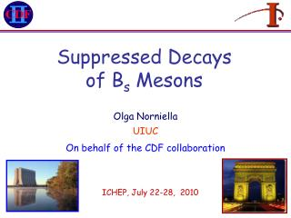 Suppressed Decays  of B s  Mesons