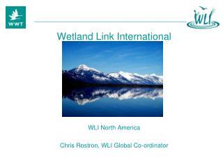 Wetland Link International WLI North America Chris Rostron, WLI Global Co-ordinator