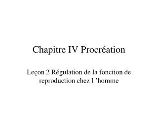Chapitre IV Procr ation