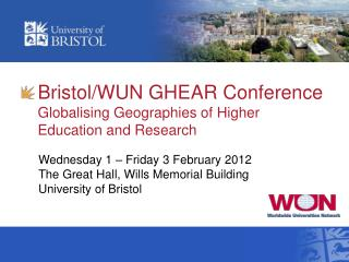 Bristol/WUN GHEAR Conference  Globalising Geographies of Higher Education and Research
