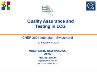 Quality Assurance and  Testing in LCG