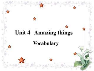 Unit 4   Amazing things