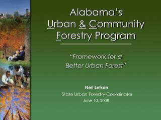 Alabama�s U rban  & C ommunity  F orestry Program