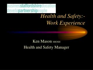 Health and Safety:-  Work Experience