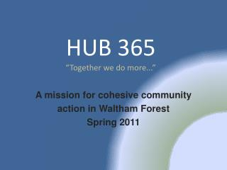 """HUB 365 """"Together we do more..."""""""