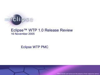 Eclipse™ WTP 1.0 Release Review  16 November 2005