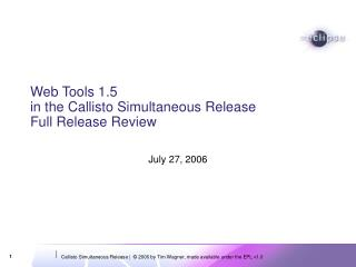Web Tools 1.5  in the Callisto Simultaneous Release Full Release Review