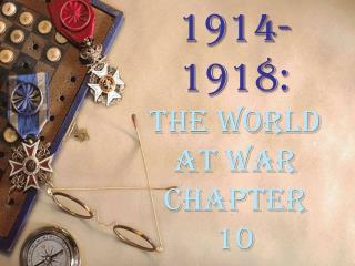 1914-1918: The World at War Chapter 10