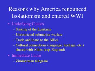 Reasons why America renounced Isolationism and entered WWI