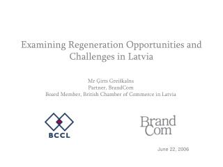 Examining Regeneration Opportunities and Challenges in Latvia