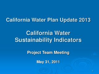 California Water Plan Update 2013 California Water Sustainability Indicators