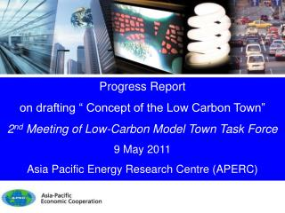 "Progress Report  on drafting "" Concept of the Low Carbon Town"""